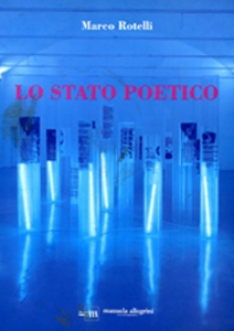 Marco Nereo Rotelli - Lo stato poetico