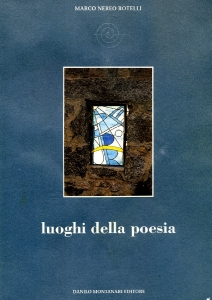 Marco Nereo Rotelli - Luoghi della poesia