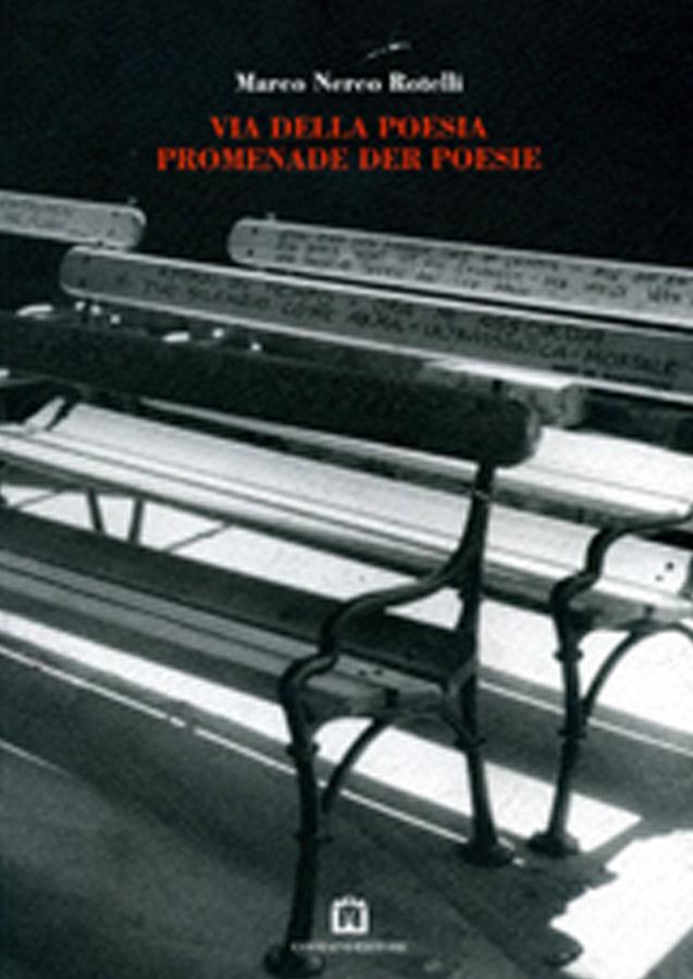 Marco Nereo Rotelli - Via della poesia Promenade der poesia