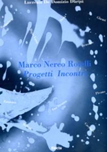Marco Nereo Rotelli - Progetti e incontri