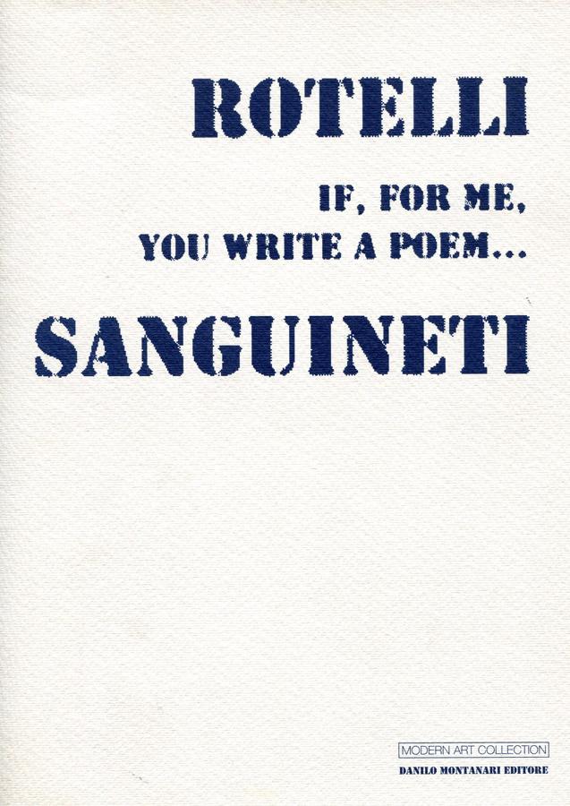 Marco Nereo Rotelli e Edoardo Sanguineti - If, for me, you write a poem…