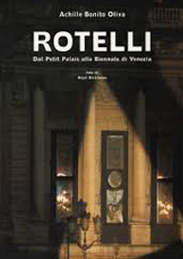 Achille Bonito Oliva - Marco Nereo Rotelli. Dal Petit Palais alla Biennale di Venezia