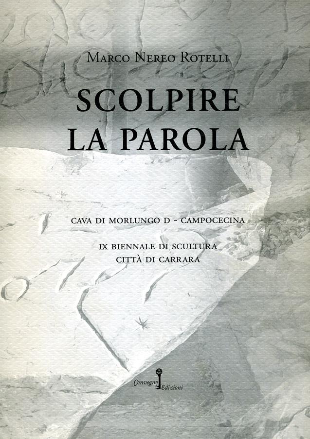 Marco Nereo Rotelli - Scolpire la parola