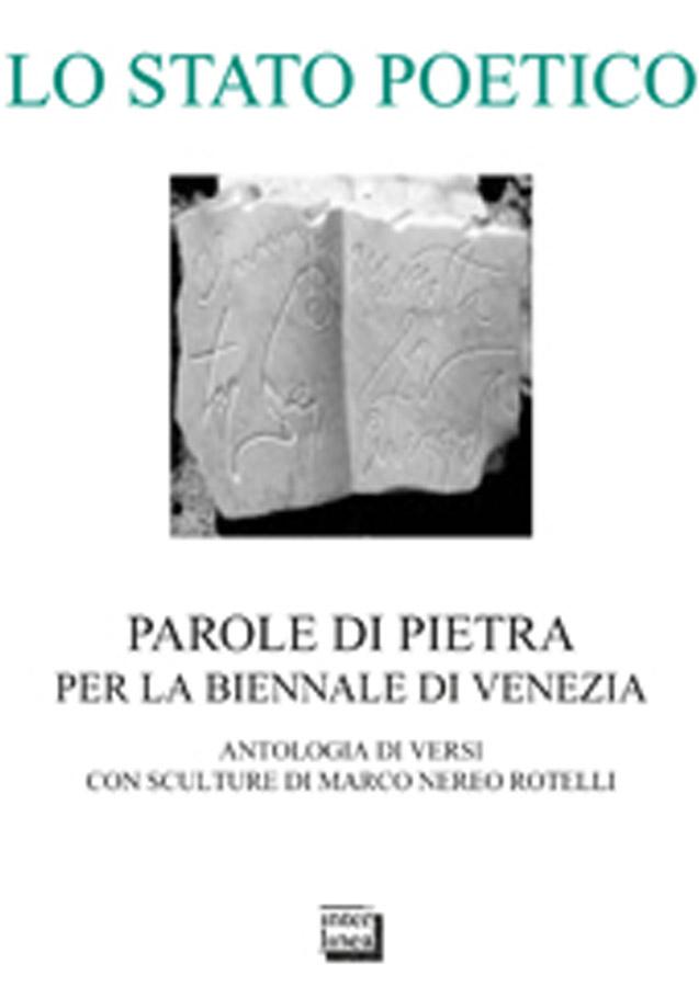 Lo stato poetico, parole di pietra per la Biennale di Venezia