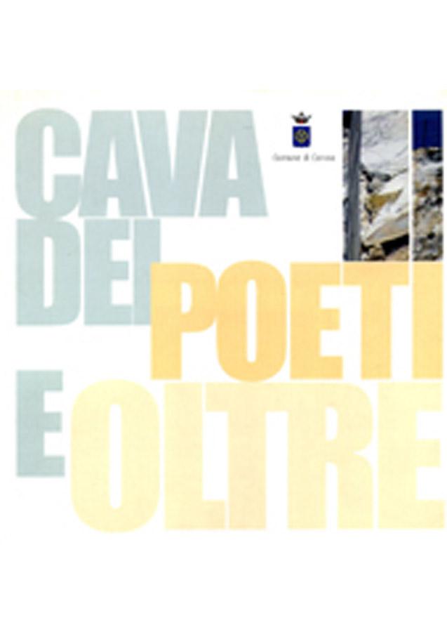La cava dei poeti e oltre