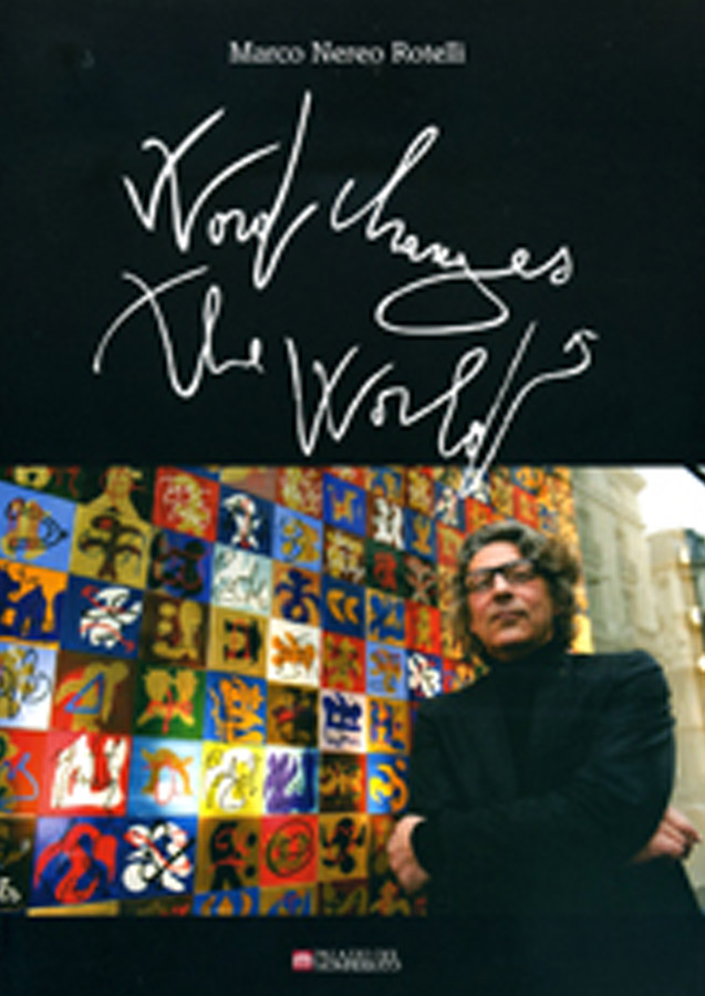 Marco Nereo Rotelli - Word changes the World
